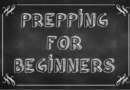 Prepping for Beginners: Emergency Preparedness Checklist